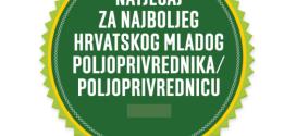 Otvoren natječaj za najboljeg hrvatskog mladog poljoprivrednika/cu!